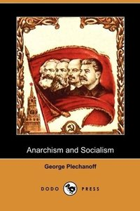 Anarchism and Socialism (Dodo Press)