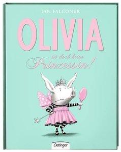 Olivia ist doch keine Prinzessin