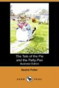 The Tale of the Pie and the Patty-Pan (Illustrated Edition) (Dod