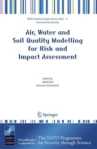 Air, Water and Soil Quality Modelling for Risk and Impact Assess