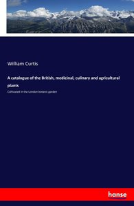 A catalogue of the British, medicinal, culinary and agricultural