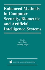 Enhanced Methods in Computer Security, Biometric and Artificial