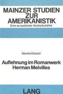 Auflehnung im Romanwerk Herman Melvilles