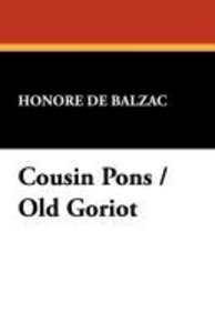 Cousin Pons / Old Goriot