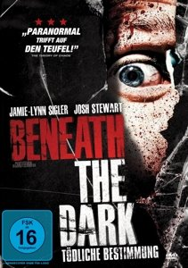 Beneath The Dark-Tödliche Bestimmung