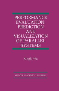 Performance Evaluation, Prediction and Visualization of Parallel