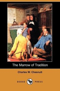 The Marrow of Tradition (Dodo Press)