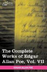 The Complete Works of Edgar Allan Poe, Vol. VII (in ten volumes)