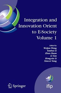 Integration and Innovation Orient to E-Society 1
