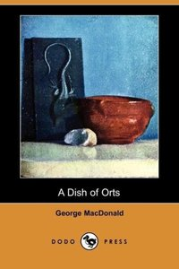 A Dish of Orts (Dodo Press)