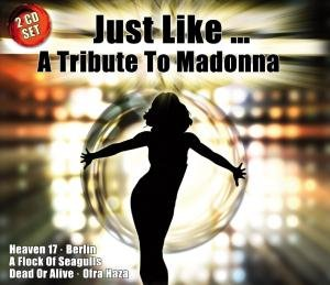 Just Like A Tribute To Madonna