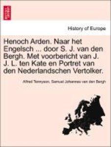 Henoch Arden. Naar het Engelsch ... door S. J. van den Bergh. Me