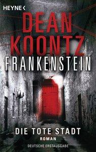 Frankenstein 05 - Die tote Stadt