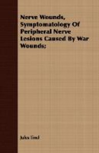 Nerve Wounds, Symptomatology Of Peripheral Nerve Lesions Caused