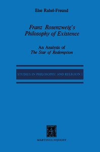 Franz Rosenzweig's Philosophy of Existence