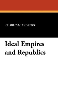 Ideal Empires and Republics
