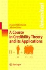 A Course in Credibility and its Applications