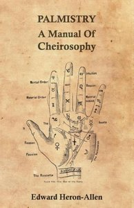 Palmistry - A Manual of Cheirosophy