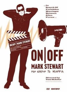 Mark Stewart - ON/OFF - Pop Group to Maffia