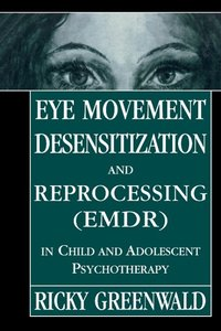 Eye Movement Desensitization Reprocessing (Emdr) in Child and Ad