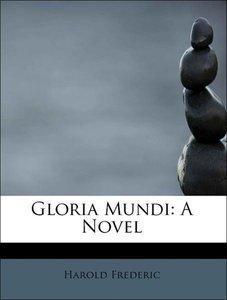Gloria Mundi: A Novel