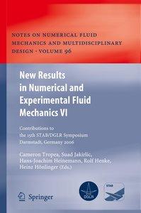 New Results in Numerical and Experimental Fluid Mechanics VI
