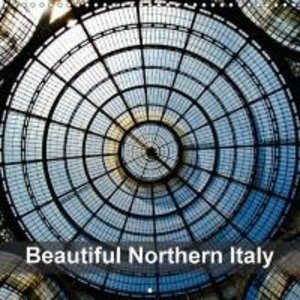 Beautiful Northern Italy (Wall Calendar 2015 300 × 300 mm Square