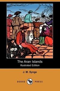The Aran Islands (Illustrated Edition) (Dodo Press)