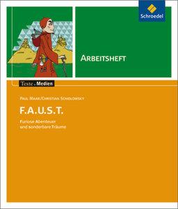 F.A.U.S.T. (Faust) Furiose Abenteuer und sonderbare Träume: Arbe