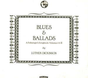Blues & Ballads (A Folksingers Songbook) Vol.1 &II