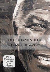 Nelson Mandela - Mensch & Mythos