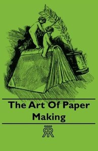 The Art of Paper Making