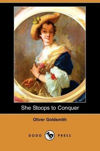 She Stoops to Conquer (Dodo Press)