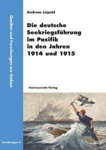 Die deutsche Seekriegsführung im Pazifik in den Jahren 1914 und