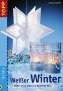 Schmitt, G: Weißer Winter