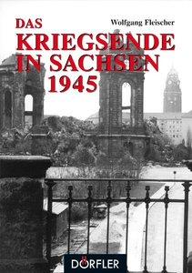 Das Kriegsende in Sachsen