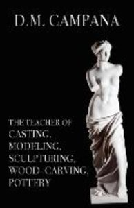 The Teacher of Casting, Modeling, Sculpturing, Woodcarving, Pott