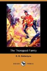 The Thorogood Family (Dodo Press)