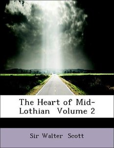 The Heart of Mid-Lothian Volume 2