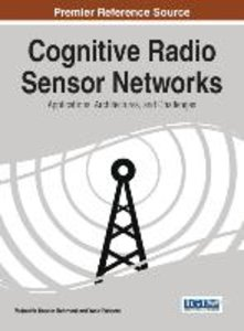 Cognitive Radio Sensor Networks: Applications, Architectures, an