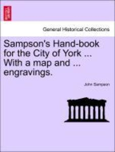 Sampson's Hand-book for the City of York ... With a map and ...