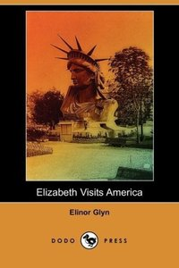 Elizabeth Visits America (Dodo Press)