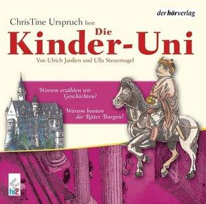 Die Kinder-Uni 3. Warum bauten Ritter Burgen? / Warum erzählen w