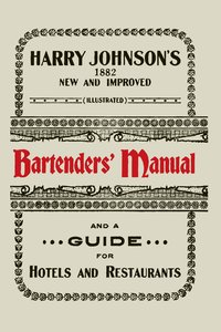 Harry Johnson's New and Improved Illustrated Bartenders' Manual