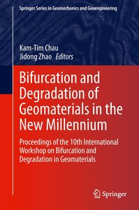 Bifurcation and Degradation of Geomaterials in the New Millenniu