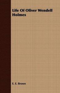 Life Of Oliver Wendell Holmes