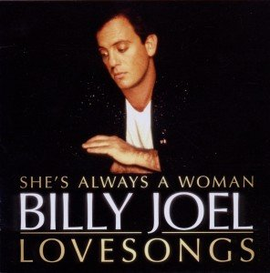 Billy Joel : She s Always A Woman : The Love Songs