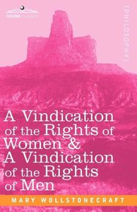 A Vindication of the Rights of Women & A Vindication of the Righ