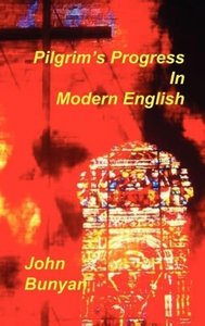 Pilgrim's Progress in Modern English
