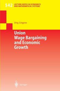Union Wage Bargaining and Economic Growth
